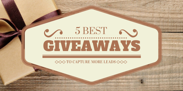 5 Best Giveaways to capture more leads