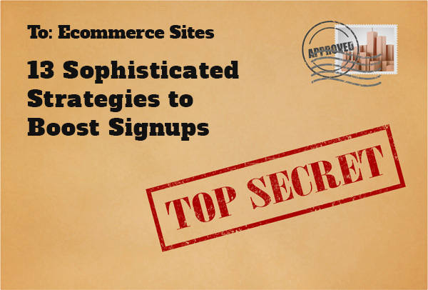 13 Sophisticated Strategies to Boost Signups