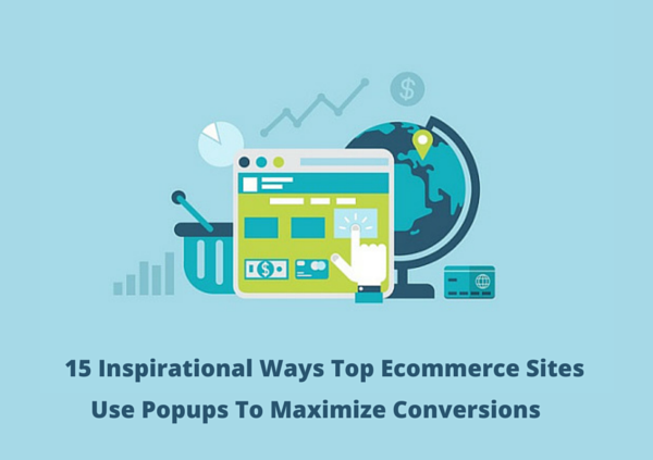 15 Inspirational Ways Top Ecommerce Sites Use Popups To Maximize Conversions