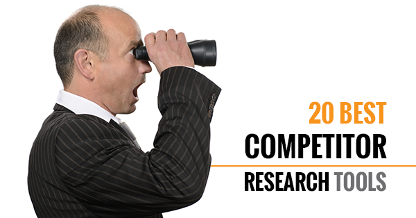 20 Best Competitor Research Tools