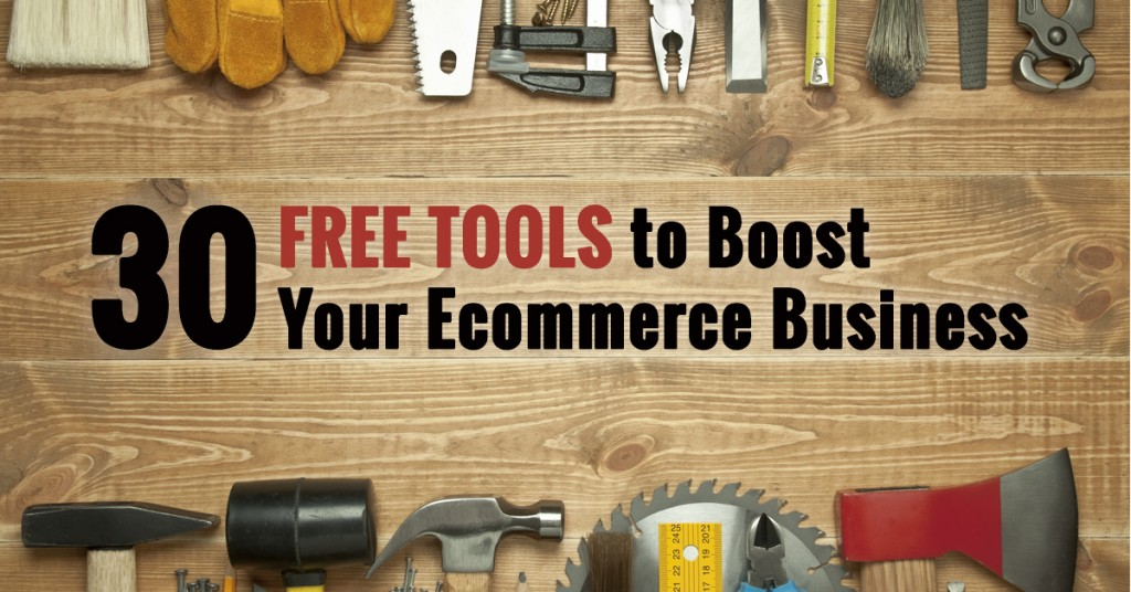 30 Free Tools To Boost Your Ecommerce Business