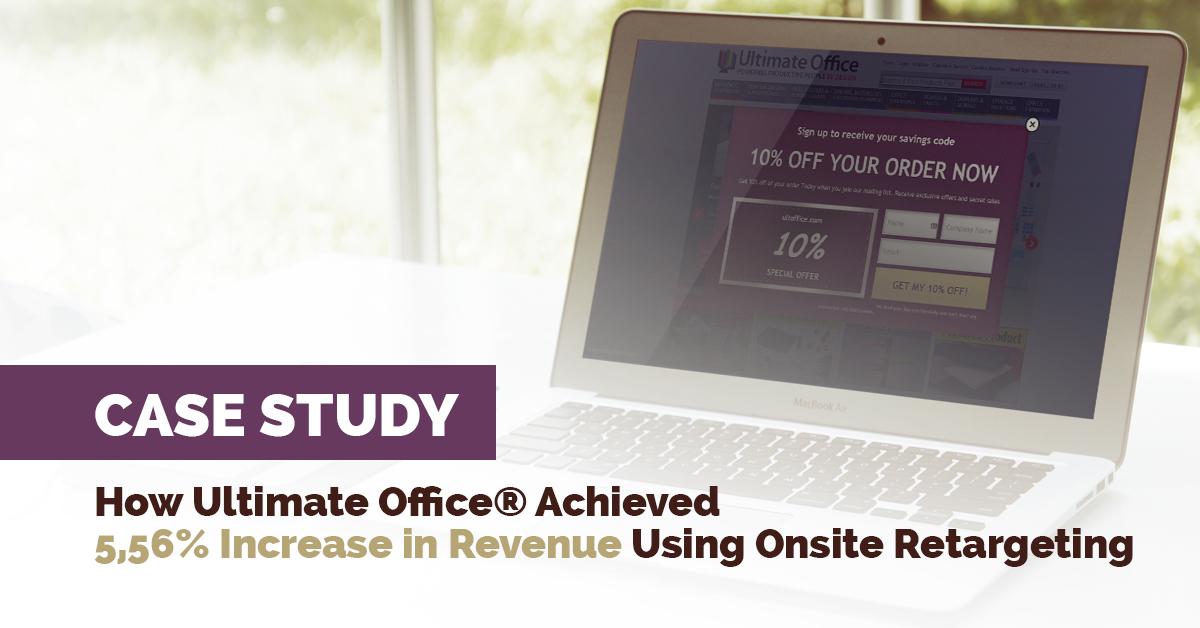 [CASE STUDY] How Ultimate Office® Achieved 5,56% Increase in Revenue Using Onsite Retargeting