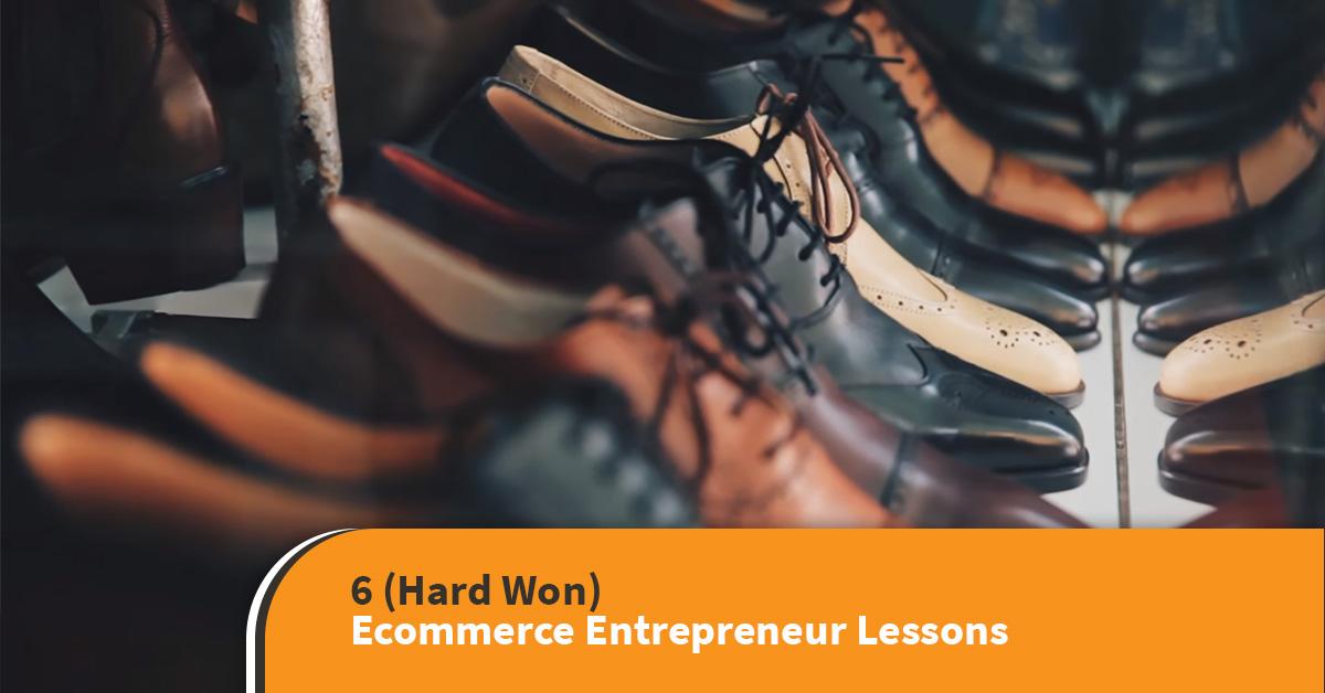 ecommerce entrepreneur lessons