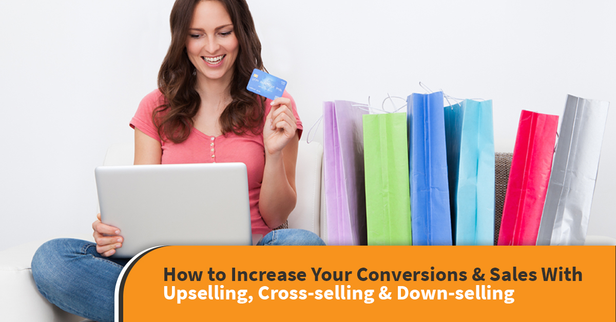 upsell, cross-sell, down-sell