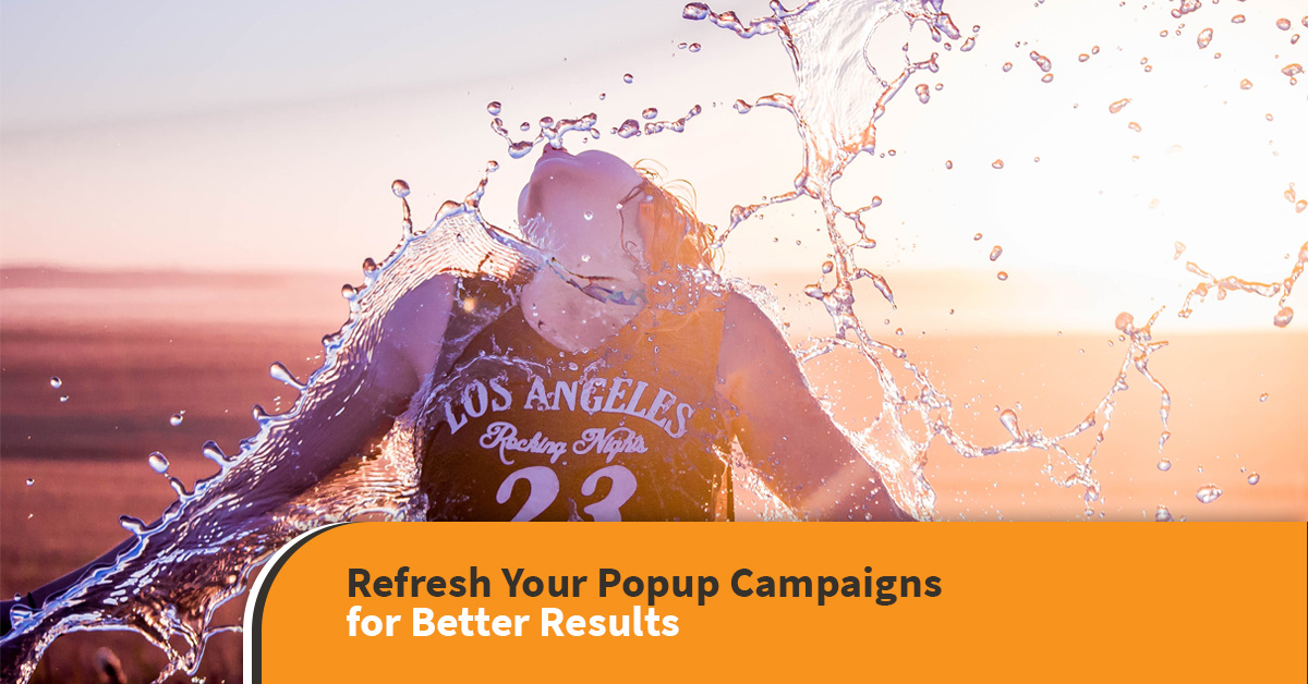 refresh popup campaigns