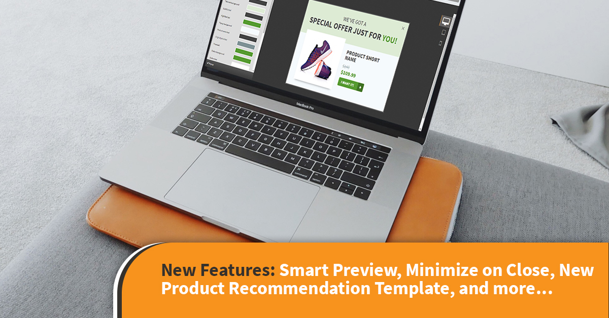 New Features: Smart Preview, Minimize On Close, New Product Recommendation  Template, And Moreu2026