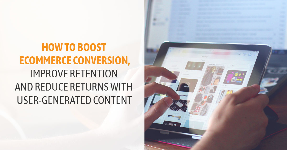 boost ecommerce conversion with user-generated content