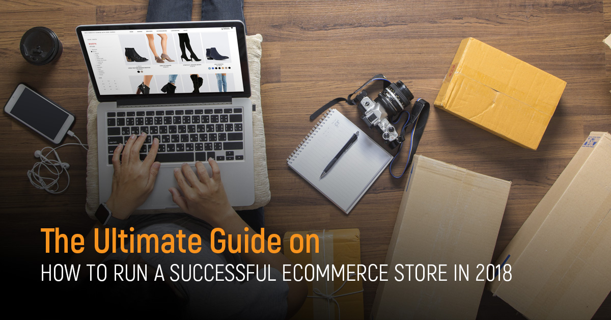 how to run a successful ecommerce store in 2018