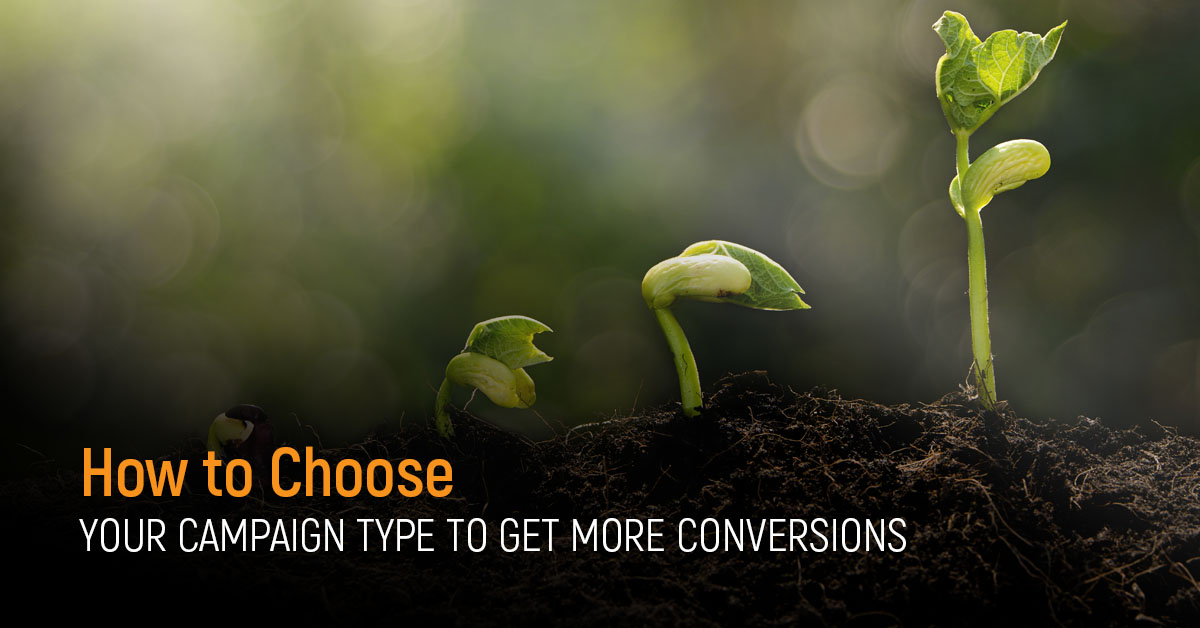 how to choose your campaign type to get more conversions