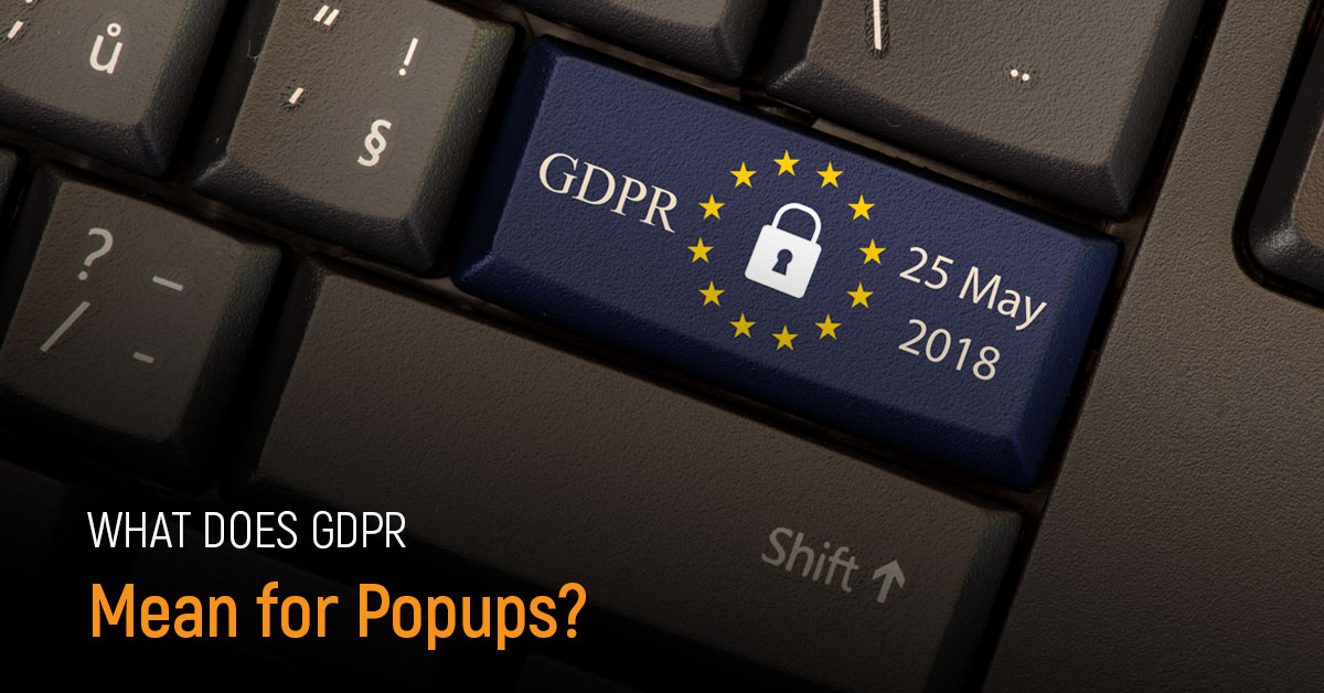 What does GDPR mean for popups?