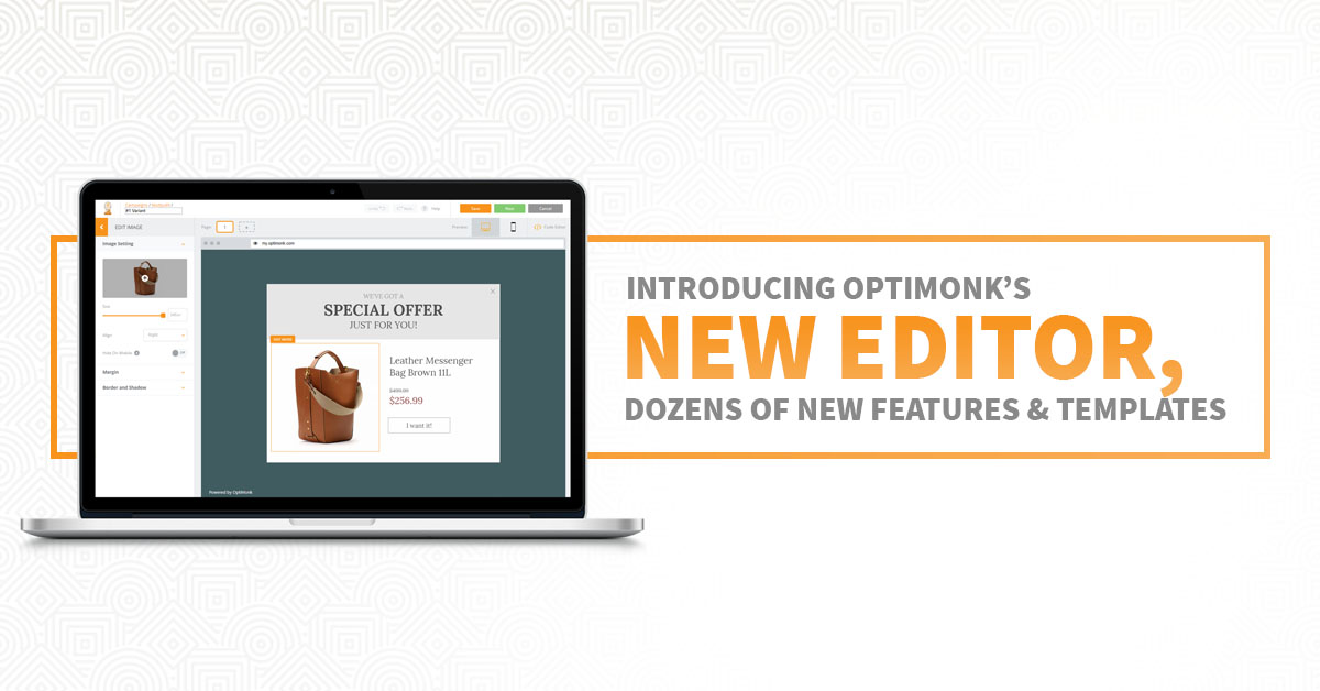 Introducing OptiMonk's New Editor, Dozens of New Features + Templates