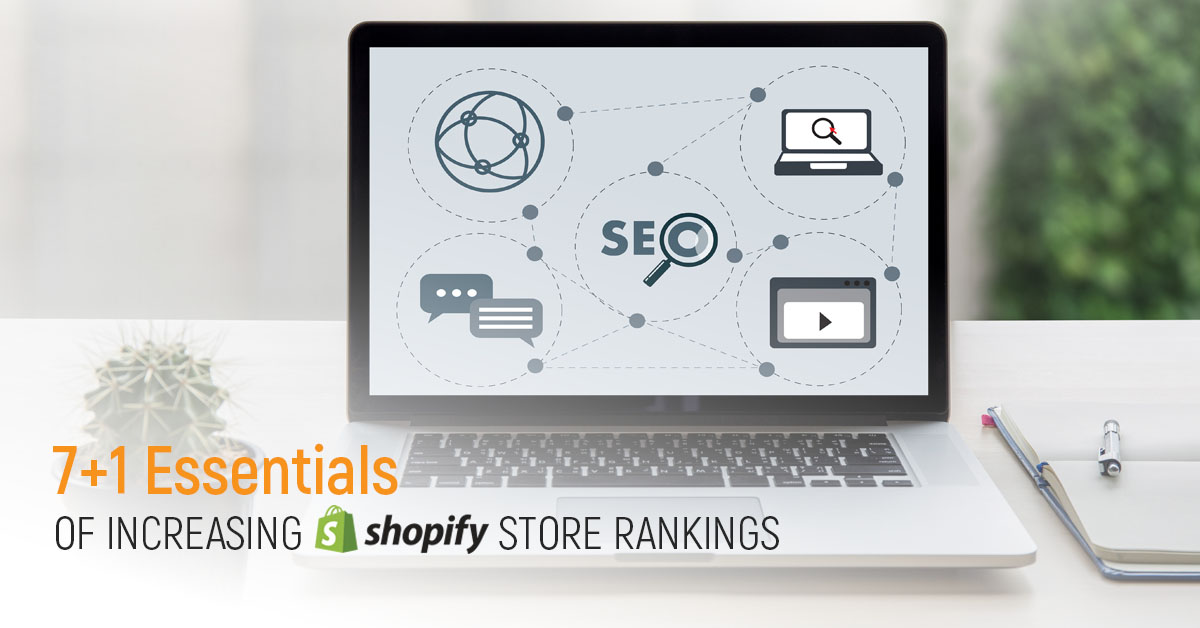 7+1 Essentials of Increasing Shopify Store Rankings