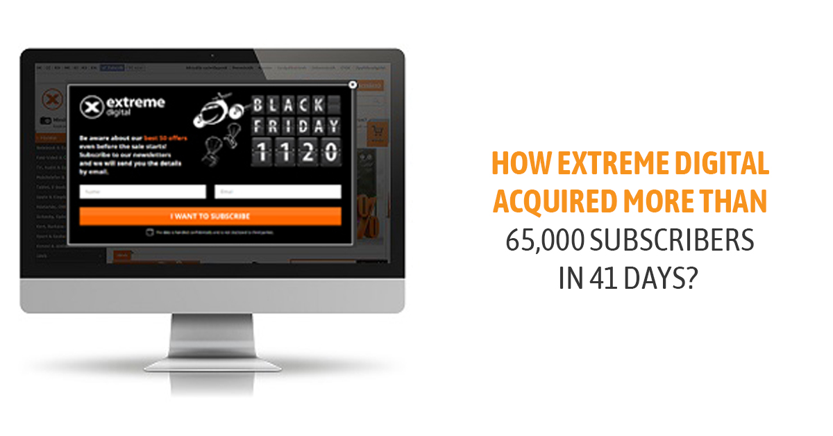How Extreme Digital acquired more than 65,000 subscribers in 41 days?