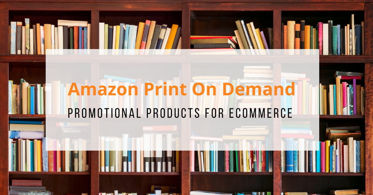 Print on Demand - Promotional Products