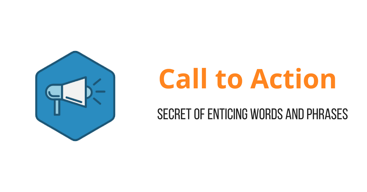 calltoaction - The Secret to Creating Enticing Call to Action Phrases