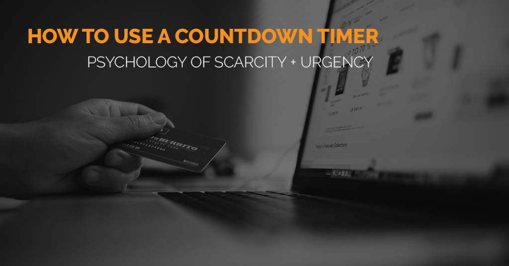 how to use countdown timers psychology of urgency scarcity