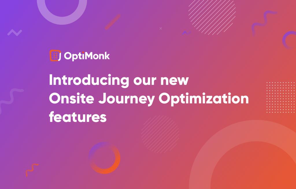 Onsite Journey Optimization features