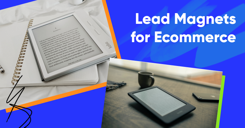 12 Awesome Lead Magnets for Ecommerce to Grow Your Revenue