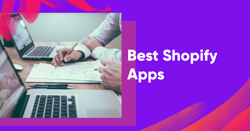 The 29 Best Shopify Apps to Increase Sales & Conversions in 2021