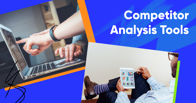 22 Great Competitor Analysis Tools to Spy on Your Competitors
