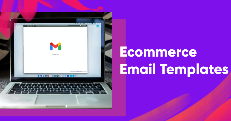 5 Types of Ecommerce Email Templates to Drive More Sales